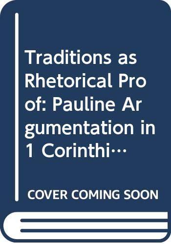 9789122017752: Traditions as Rhetorical Proof: Pauline Argumentation in 1 Corinthians (Coniectanea Biblica. New Testament Series)