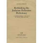 Rethinking the Judaism-Hellenism Dichotomy: A Historiographical Case Study of Second Peter and Jude...
