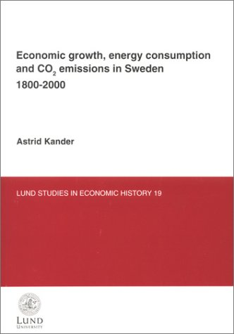 9789122019732: Economic Growth, Energy Consumption & Co2 Emissions in Sweden 1800-2000 (Lund Studies in Economic History, 19)