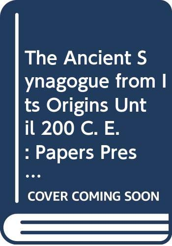 9789122020288: The Ancient Synagogue from Its Origins Until 200 C. E.: Papers Presented at an International Conference at Lund University, October 14-17, 2001 (Coniectanea Biblica. New Testament Series, 39)