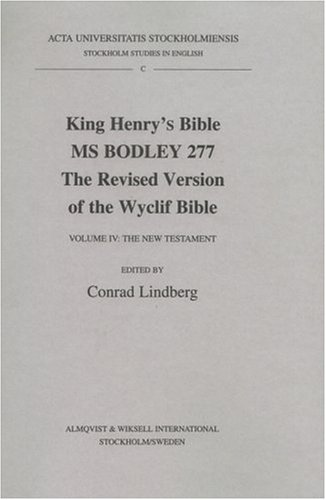 9789122020639: King Henry's Bible: Ms Bodley 277, the Revised Version of the Wyclif Bible, the New Testament (Stockholm Studies in English, C)