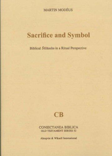 9789122021209: Sacrifice and Symbol: v. 52: Biblical Selamim in a Ritual Perspective (Coniectanea Biblica, Old Testament)