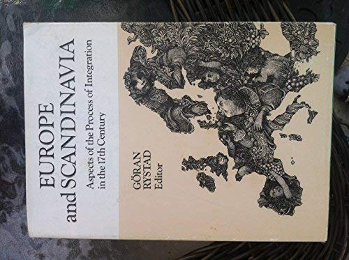 Europe and Scandinavia: Aspects of the process of integration in the 17th century (Lund studies in ...