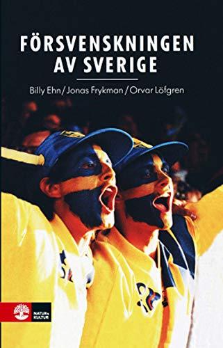 9789127032859: Försvenskningen av Sverige: Det nationellas förvandlingar (Swedish Edition)