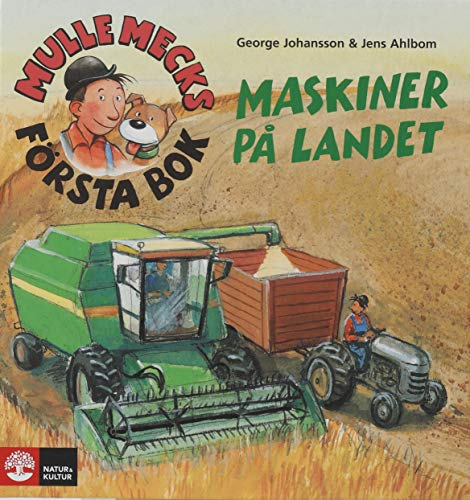 Mulle Mecks första bok : maskiner på: George Johansson, Jens