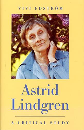 9789129646535: Astrid Lindgren: A Critical Study