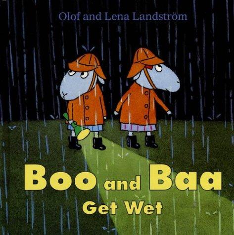 Boo and Baa Get Wet: Landstrom, Olof; Landstrom, Lena