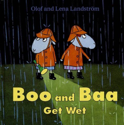 Boo and Baa Get Wet: Olof Landstrom