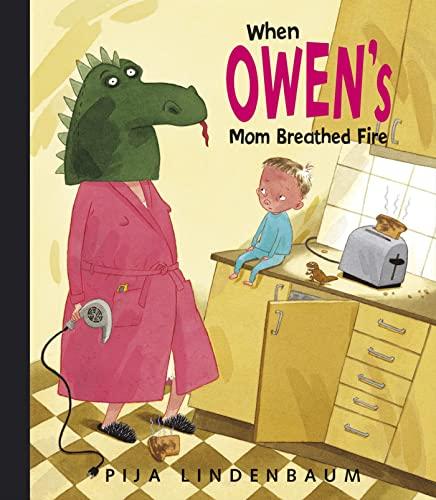 When Owen's Mom Breathed Fire: Lindenbaum, Pija