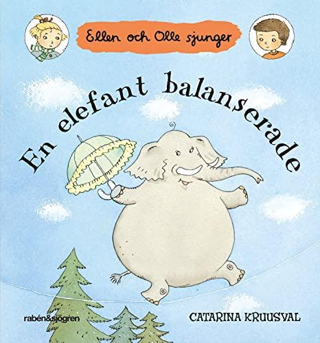 9789129692709: En elefant balanserade (Ellen och Olle sjunger)