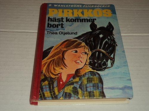 9789132119415: Pirkko Hast Kommer Bort (B. Wahlstroms Flickbocker)