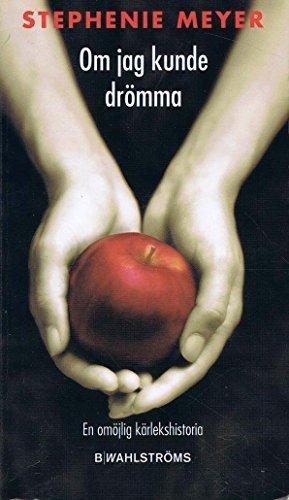1) Om jag kunde drömma (sueco): Stephenie Meyer