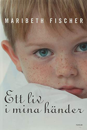 Ett liv i mina händer: Fischer, Maribeth
