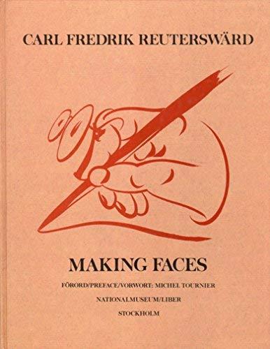 Making Faces. REUTERSWARD, Carl Fredrik.