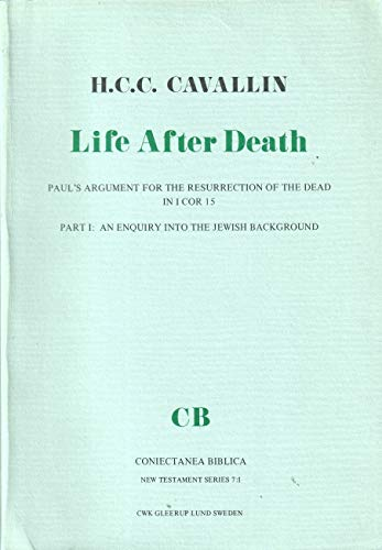 9789140035233: Life after death: Paul's argument for the resurrection of the dead in I Cor. 15 (Coniectanea biblica)
