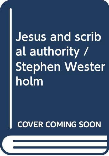 9789140046420: Jesus and scribal authority (Coniectanea biblica : New Testament series ; 10)