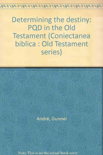 9789140047595: Determining the destiny: PQD in the Old Testament (Coniectanea biblica)