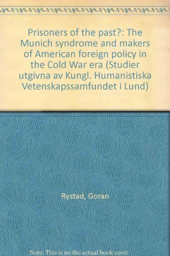 9789140048356: Prisoners of the past?: The Munich syndrome and makers of American foreign policy in the Cold War era (Studier utgivna av Kungl. Humanistiska Vetenskapssamfundet i Lund)