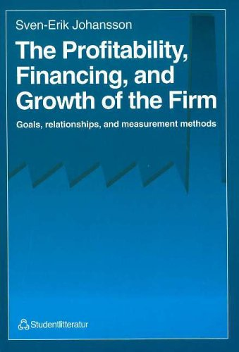 9789144009223: Profitability Financing and Growth of the Firm: Goals, Relationships, and Measurement Methods