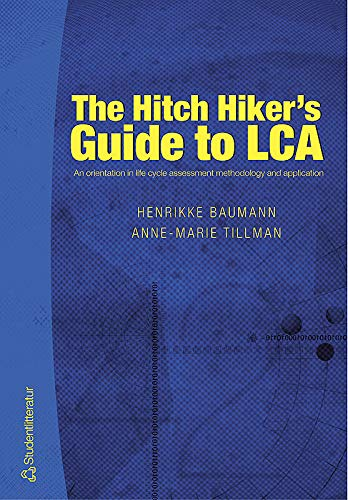 Hitch Hiker's Guide to LCA: An Orientation in Life Cycle Assessment Methodology and ...