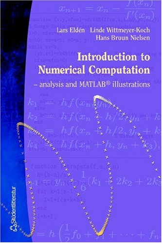 Introduction to Numerical Computation--Analysis and MATLAB(R) Illustrations: Elden, Lars; ...