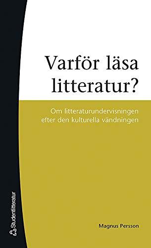 Varför läsa litteratur? : om litteraturundervisningen efter: Persson, Magnus