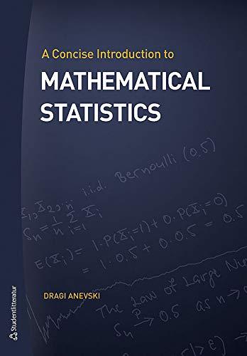 Concise Introduction to Mathematical Statistics: Anevski, Dragi