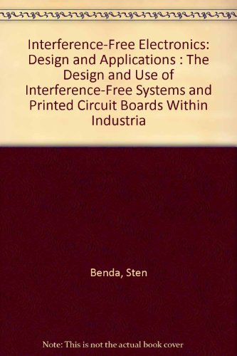 9789144314013: Interference-Free Electronics: Design and Applications : The Design and Use of Interference-Free Systems and Printed Circuit Boards Within Industria