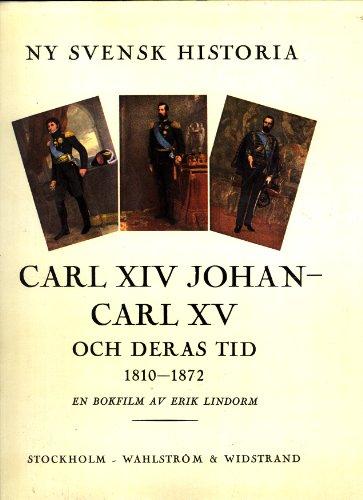 Carl XIV Johan-Carl XV och Deras Tid 1810-1872: Erik Lindorm