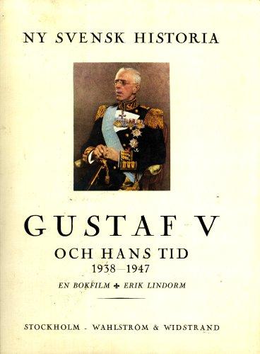 Gustaf V och Hans Tid 1938-1947: Erik Lindorm