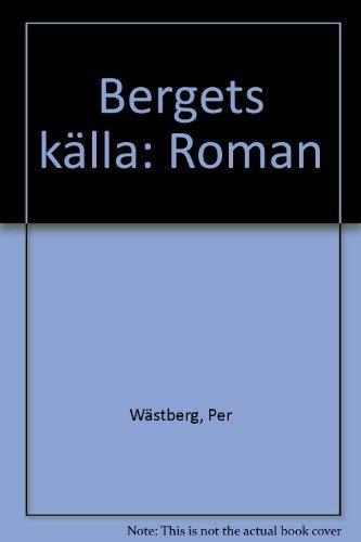 Bergets kalla: Roman (Swedish Edition)--SIGNED: Per Wastberg