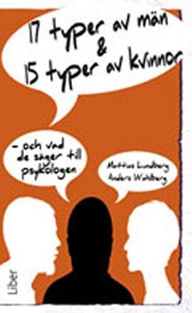 9789147097050: 17 typer av man, 15 typer av kvinnor, och vad de sager till psykologen [Imported] [Paperback] (Swedish)