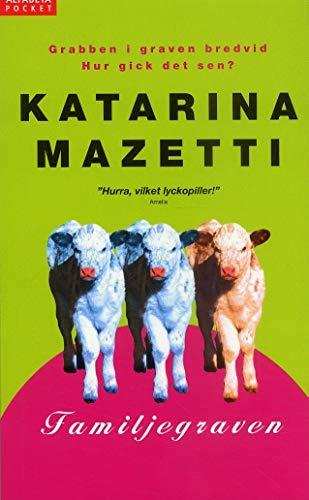 Familjegraven : en fortsättning på romanen Grabben: Katarina Mazetti