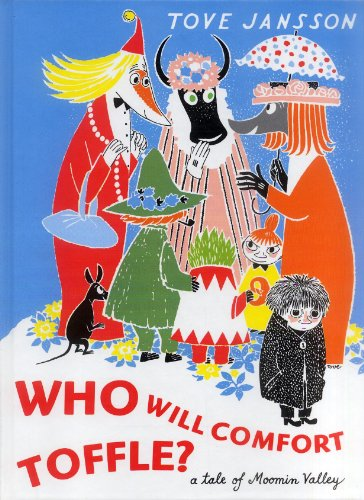 9789150108538: Who will comfort Toffle a tale of Moomin Valley