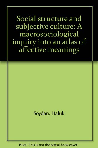 9789150600353: Social structure and subjective culture: A macrosociological inquiry into an atlas of affective meanings
