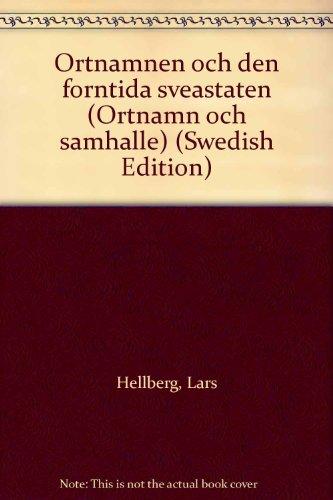 9789150602364: Ortnamnen och den forntida sveastaten (Ortnamn och samhälle) (Swedish Edition)