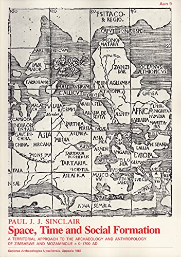 Space, time, and social formation: A territorial approach to the archaeology and anthropology of ...