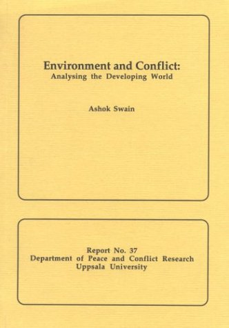 9789150609905: Environment & Conflict: Analysing the Developing World (Uppsala University Department of Peace & Conflict Research, Report No. 37)