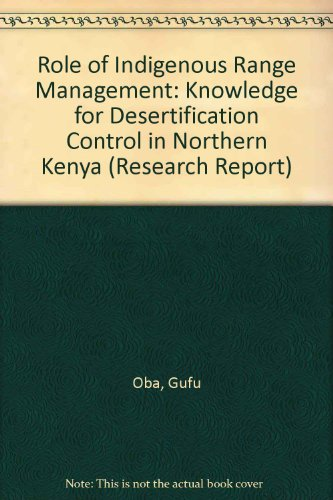 9789150610796: Role of Indigenous Range Management: Knowledge for Desertification Control in Northern Kenya (Research Report)