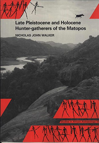 9789150611021: Late Pleistocene and Holocene hunter-gatherers of the Matopos: An archaeological study of change and continuity in Zimbabwe (Studies in African archaeology)