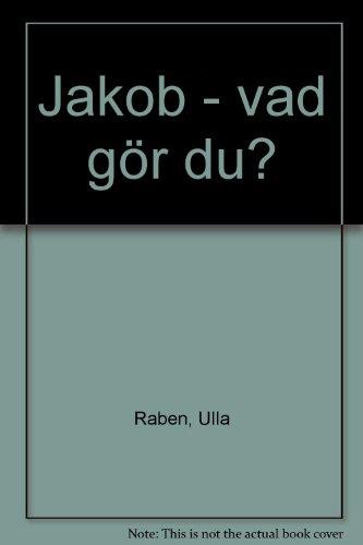 Jakob - vad gör du?: Raben, Ulla