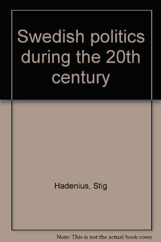 9789152002506: Swedish politics during the 20th century