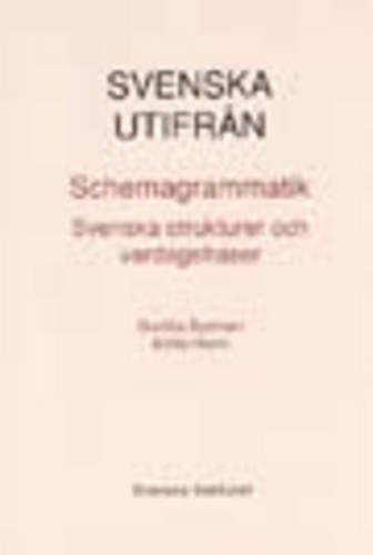 Svenska Utifran: Schemagrammatik: Svenska Strukturer Och Vardagsfraser: Byrman, Gunilla; Holm, ...