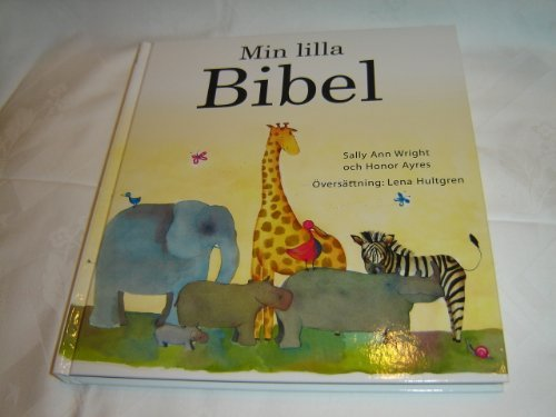 9789152630334: Swedish Children's Bible for Ages 3-6 / Min Lilla Bibel / by Sally Ann Wright, Lena Hultgren, Illustrator: Honor Ayres / A Child's Bible
