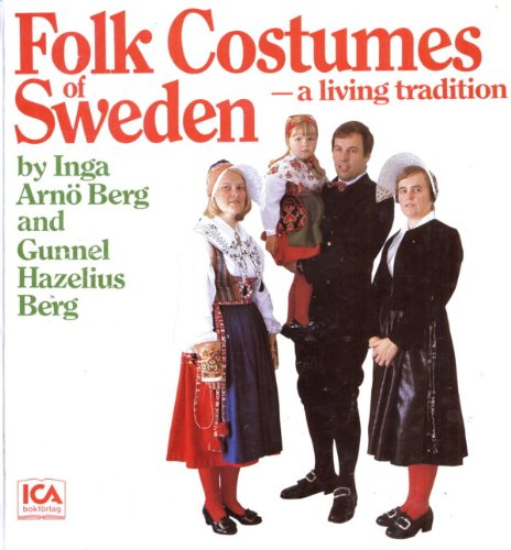 Folk Costumes of Sweden, a Living Tradition: Arnö-Berg, Inga