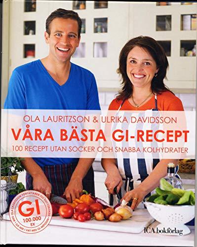 Våra bästa GI-recept : 100 recept utan: Ola Lauritzson, Ulrika