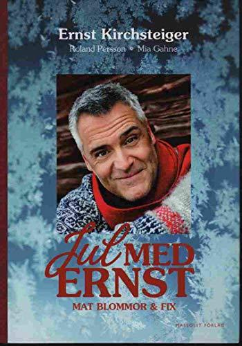 Jul med Ernst : mat blommor &: Gahne, Mia, Kirchsteiger,