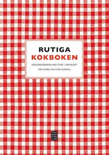 9789153434122: Rutiga kokboken : grundkokboken för stora och små hushåll - över 1500 recept