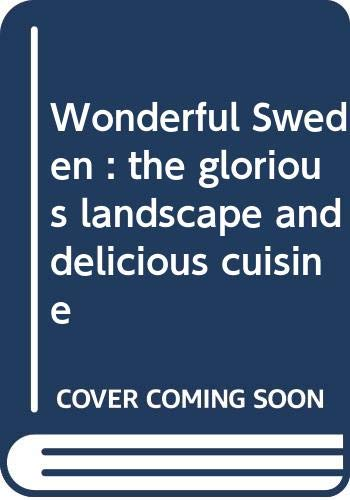 Wonderful Sweden : the glorious landscape and: Tomas Tengby, Karl-Christer