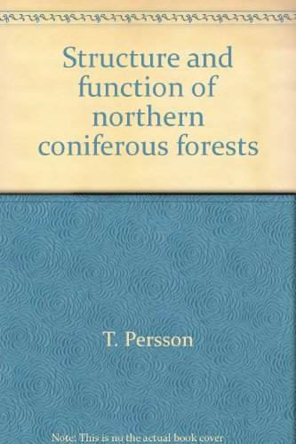Structure and function of northern coniferous forests T. Persson